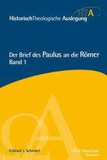 Der Brief des Paulus an die Römer, Kapitel 1-5: Historisch-Theologische Auslegung, HTA