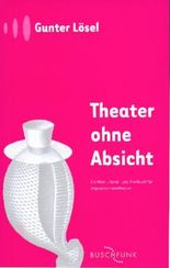 Theater ohne Absicht