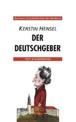 Buchners Schulbibliothek der Moderne / Kerstin Hensel, Der Deutschgeber
