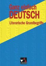 Ganz einfach Deutsch / Ganz einfach Deutsch - Literarische Grundbegriffe