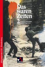 Das waren Zeiten - Ausgabe Brandenburg / Vom 20. Jahrhundert bis zur Gegenwart