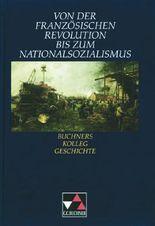 Buchners Kolleg Geschichte / Von der Französischen Revolution bis zum Nationalsozialismus