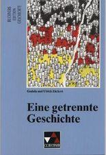 Buchners Edition Geschichte / Eine getrennte Geschichte