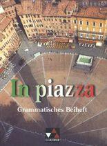In piazza. Einbändiges Unterrichtswerk für Italienisch (Sekundarstufe II) / Grammatisches Beiheft