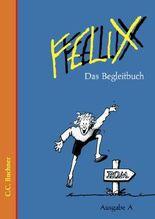 Felix - Ausgabe A. Unterrichtswerk für Latein