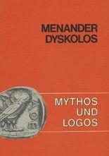 Mythos und Logos. Lernzielorientierte griechische Texte / Dyskolos