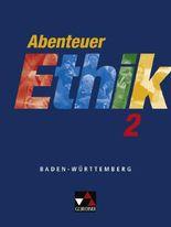 Abenteuer Ethik. Unterrichtswerk für Ethik an Gymnasien in Baden-Württemberg