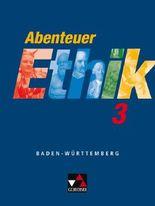 Abenteuer Ethik. Unterrichtswerk für Ethik an Gymnasien in Baden-Württemberg / Abenteuer Ethik 3 - Baden-Württemberg