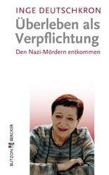 Überleben als Verpflichtung: Den Nazi-Mördern entkommen
