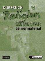 Kursbuch Religion Elementar 5/6. Ein Arbeitsbuch für fünfte und sechste Klasse an Hauptschule, Gesamtschule und Realschule
