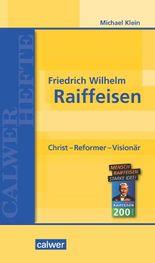 Friedrich Wilhelm Raiffeisen: Christ - Reformer - Visionär (Calwer Hefte)