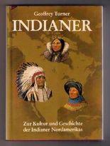Indianer. Zur Kultur und Geschichte der Indianer Nordamerikas