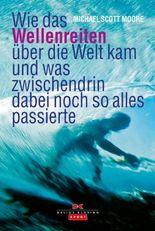 Wie das Wellenreiten über die Welt kam
