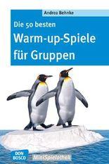 Die 50 besten Warm-up-Spiele für Gruppen