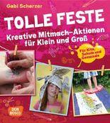Tolle Feste. Kreative Mitmach-Aktionen für Klein und Groß.
