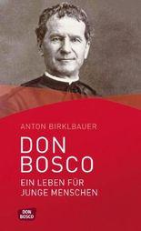 Don Bosco. Ein Leben für junge Menschen