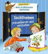 Mein Erzähltheater Kamishibai: Sachthemen präsentieren und verstehen (Das Praxis- und Methodenbuch zum Erzähltheater)