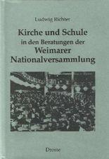 Kirche und Schule in den Beratungen der Weimarer Nationalversammlung