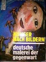 Hunger nach Bildern. Deutsche Malerei der Gegenwart