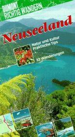 Neuseeland. Richtig wandern. Natur und Kultur. Praktische Tips. 32 Wanderungen