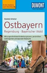 DuMont Reise-Taschenbuch Reiseführer Ostbayern, Regensburg, Bayerischer Wald
