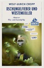 Dschungelfieber und Wüstenkoller (DuMont Reiseabenteuer)