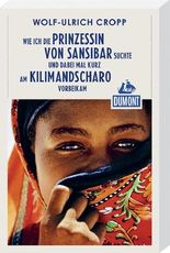 Wie ich die Prinzessin von Sansibar suchte (DuMont Reiseabenteuer)