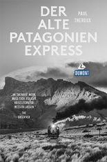 Der alte Patagonien-Express (DuMont Reiseabenteuer)