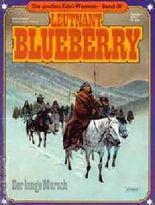 Die grossen Edel-Western Bd. 36: Leutnant Blueberry - Der lange Marsch