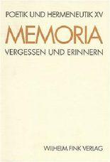 Memoria. Vergessen und Erinnern
