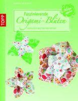 Faszinierende Origami-Blüten