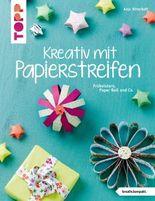 Kreativ mit Papierstreifen (kreativ.kompakt.)