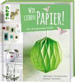 Wir lieben Papier!