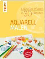 Schnelles Wissen in 30 Minuten - Aquarell malen