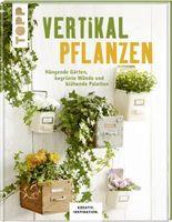 Vertikal pflanzen (KREATIV.INSPIRATION)