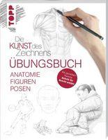 Die Kunst des Zeichnens - Anatomie Figuren Posen Übungsbuch
