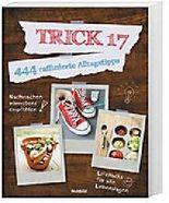 Trick 17 - 444 raffinierte Alltagstipps