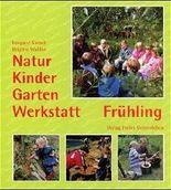 Natur-Kinder-Garten-Werkstatt - Frühling