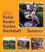 Natur-Kinder-Garten-Werkstatt - Sommer