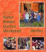 Natur-Kinder-Garten-Werkstatt - Herbst