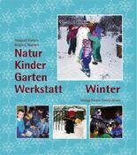 Natur-Kinder-Garten-Werkstatt - Winter