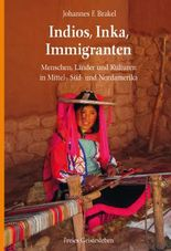 Indios, Inka, Immigranten