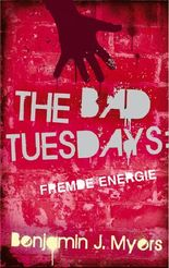 The Bad Tuesdays. Fremde Energie