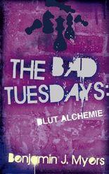 The Bad Tuesdays Blut-Alchemie
