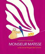 Monsieur Matisse und seine fliegende Schere
