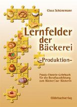 Lernfelder der Bäckerei. Produktion