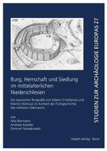 Burg, Herrschaft und Siedlung im mittelalterlichen Niederschlesien