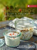 Brotaufstriche vegan & vollwertig