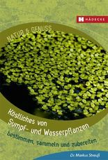 Köstliches von Sumpf- und Wasserpflanzen