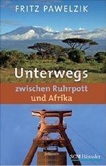 Unterwegs zwischen Ruhrpott und Afrika